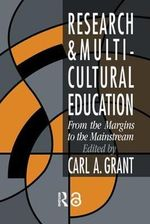 Research in Multicultural Education : From the Margins to the Mainstream - Carl A. Grant