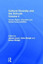 Cultural Diversity and the Schools : Human Rights, Education and Global Responsibilities v. 4