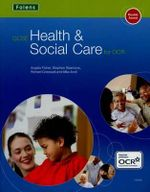 GCSE Health & Social Care : Student Book for OCR - Angela Fisher