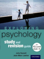 Exploring Psychology : AS Revision Guide AQA A - Julia Russell