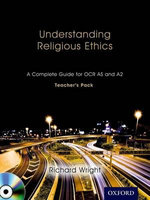 Understanding Religious Ethics : A Complete Guide for OCR AS and A2 Teacher's Pack + CD-ROM - Richard Wright