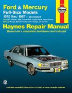 Ford & Mercury Full-size Models, 1975-87 V8 Engines : Haynes Repair Manuals : Based On a Complete Teardown and Rebuild - Chaun Muir