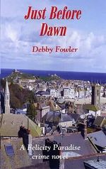 Just Before Dawn : Felicity Paradise Crime Novel - Debby Fowler