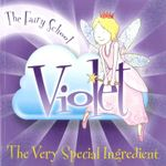 The Fairy School :  Violet : The Very Special Ingredient - Mark Dempsey