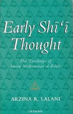 Early Shi'i Thought : The Teachings of Imam Muhammad Al-Baqir - Arzina R. Lalani