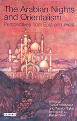 Arabian Nights and Orientalism : Perspectives from East and West - Tetsuo Nishio