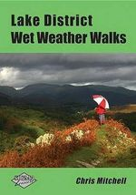 Lake District Wet Weather Walks - Chris Mitchell
