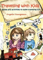Travelling with Kids : Games and Activities to Make Walking Fun - Angela Youngman