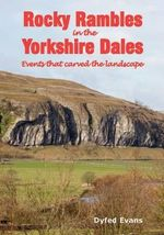 Rocky Rambles in the Yorkshire Dales - Dyfed Evans