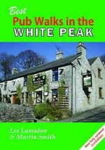 Best Pub Walks in the White Peak - Les Lumsdon