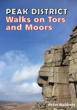 Peak District Walks on Tor and Moors - Peter Naldrett
