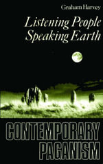 Listening People, Speaking Earth : Contemporary Paganism - Graham Harvey