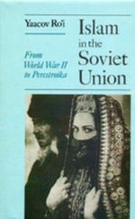 Islam in the Soviet Union : From the Second World War to Perestroika - Yaacov Ro'i