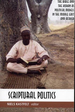 Scriptural Politics : The Bible and Koran as Political Models in Africa and the Middle East
