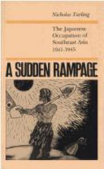 A Sudden Rampage : The Japanese Occupation of South East Asia - Nicholas Tarling