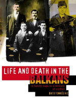 Life and Death in the Balkans : A Family Saga in a Century of Conflict - Nebojsa Tomasevic