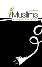 I-Muslims : Rewiring the House of Islam - Gary R. Bunt