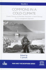 Commons in a Cold Climate : Coastal Fisheries and Reindeer Pastoralism in North Norway - The Co-management Approach