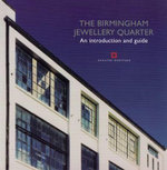 The Birmingham Jewellery Quarter : An Introduction and Guide - Bob Hawkins
