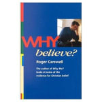 Why Believe? - Roger Carswell