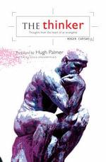 The Thinker : Thoughts from the Heart of an Evangelist - Roger Carswell