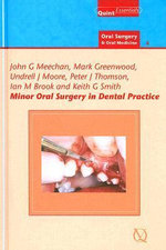 Minor Oral Surgery in Dental Practice - J.G. Meechan