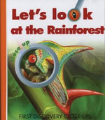 Let's Look at the Rainforest : First Discovery Close-up - Caroline Allaire