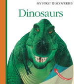 Dinosaurs : My First Discoveries - James Prunier