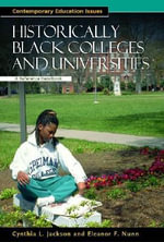 Historically Black Colleges and Universities : A Reference Handbook :  A Reference Handbook - Cynthia L. Jackson