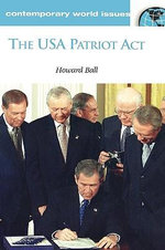 The USA Patriot Act : A Reference Handbook :  A Reference Handbook - Howard Ball
