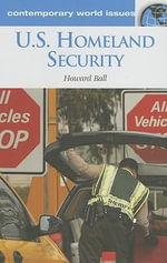 U.S. Homeland Security : A Reference Handbook - Howard Ball