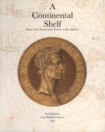 A Continental Shelf : Books Across Europe from Ptolemy to Don Quixote - Bodleian Library