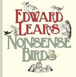 Edward Lear's Nonsense Birds - Edward Lear