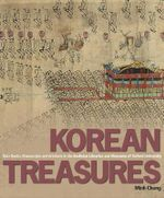 Korean Treasures : Rare Books, Manuscripts and Artefacts in the Bodleian Libraries and Museums of Oxford University - Minh Chung