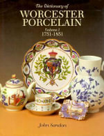 The Dictionary of Worcester Porcelain : 1751-1851 v. 1 - John Sandon