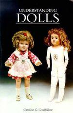 Understanding Dolls - Caroline Goodfellow