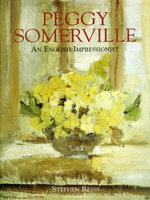 Peggy Somerville : An English Impressionist - Stephen Reiss