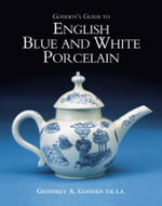 Godden's Guide to English Blue and White Porcelain - Geoffrey A. Godden