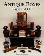 Antique Boxes - Inside and Out : For Eating, Drinking and Being Merry: Work, Play and the Boudoir - Genevieve Cummins