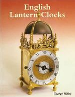 English Lantern Clocks - George White