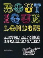 Boutique London : A History: King's Road to Carnaby Street - Richard Lester