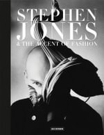 Stephen Jones and the Accent of Fashion :  And the Accent of Fashion - Hanish Bowles