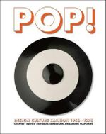 Pop! : Design, Culture, Fashion 1956 -1976 - Geoffrey Rayner