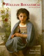 William Bouguereau : His Life and Works - Damien Bartoli