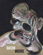 Bacon Moore : Flesh and Bone - Richard Calvocoressi