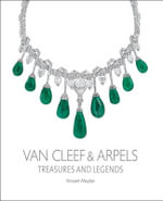 Van Cleef & Arpels : Treasures and Legends - Vincent Meylan