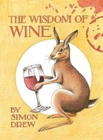 The Wisdom of Wine - Simon Drew
