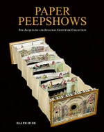 Paper Peepshows : The Jacqueline & Jonathan Gestetner Collection - Ralph Hyde