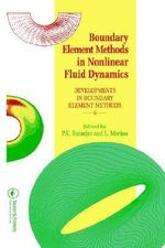 Boundary Element Methods in Nonlinear Fluid Dynamics :  Developments in Boundary Element Methods - 6
