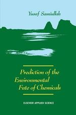 Prediction of the Environmental Fate of Chemicals : Biology and Importance in Toxicology and Medicine